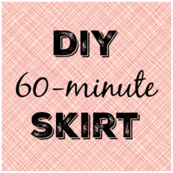 DIY 60 Minute Skirt Tutorial Gift Idea