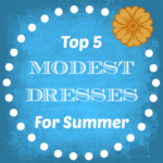 Top 5 Modest Summer Dresses