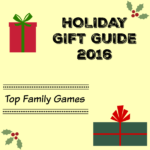 Top Family Games For Holiday 2016