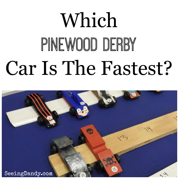 fast pinewood derby car winner winner seeing dandy