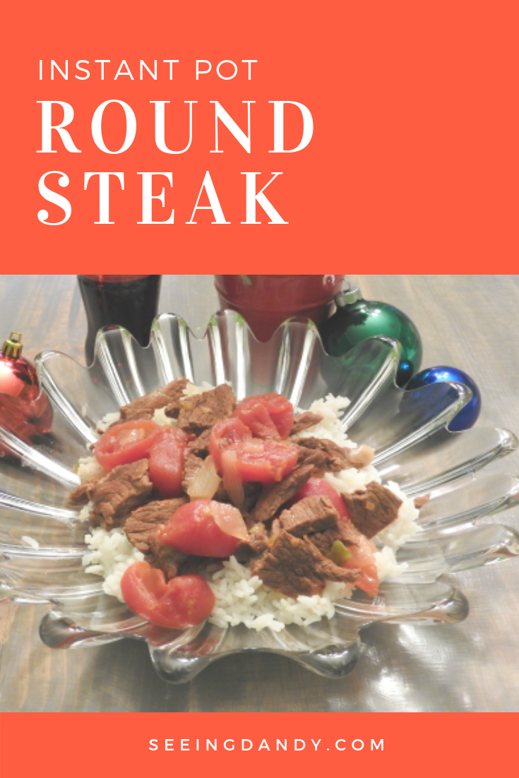 Easy to make Instant Pot round steak recipe.