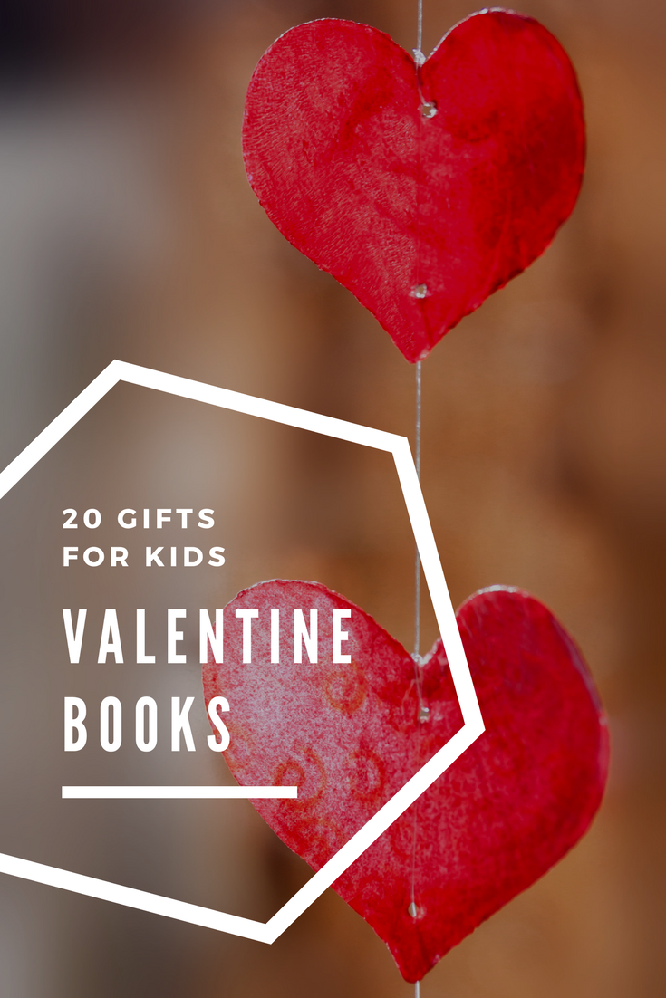 Great gifts and Valentine books for kids for celebrating Valentine's Day.