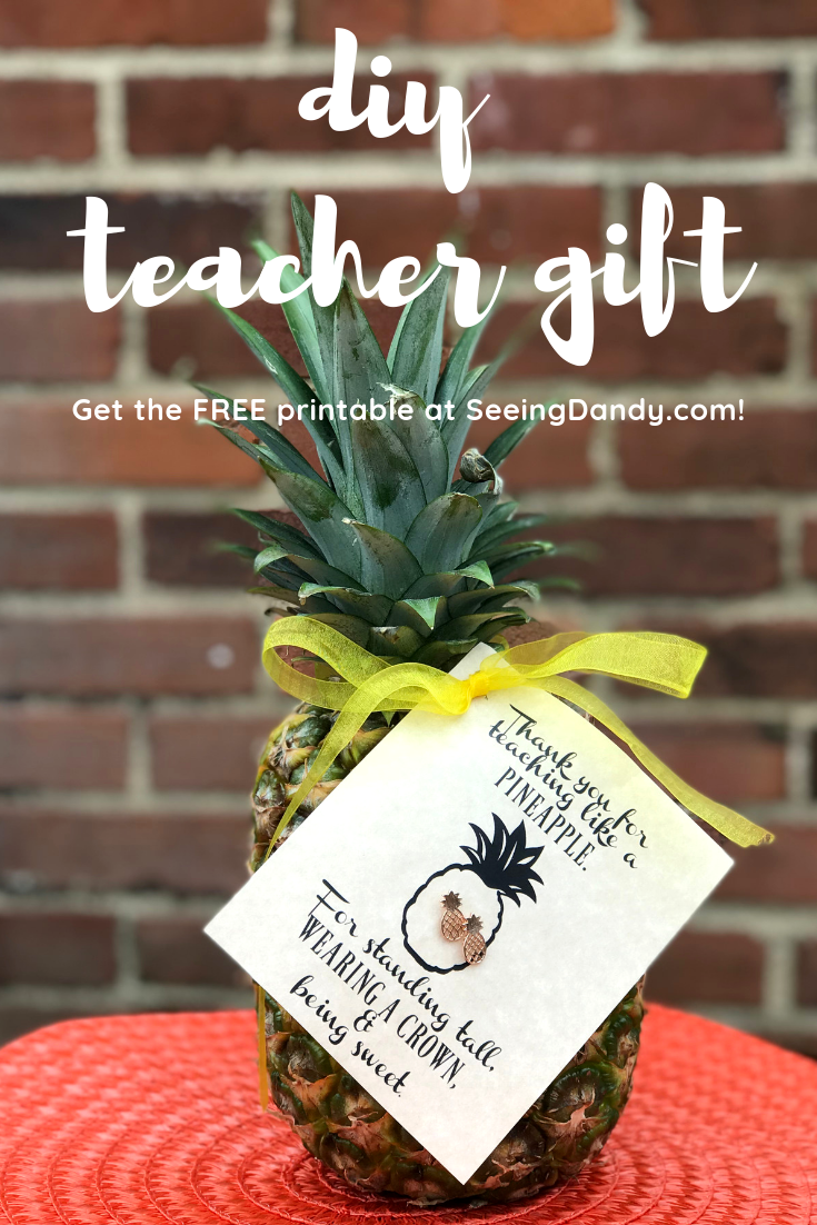 DIY teacher gift with pineapple quote and pineapple earrings.