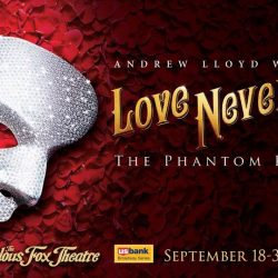Love Never Dies Has Arrived At The St. Louis Fabulous Fox
