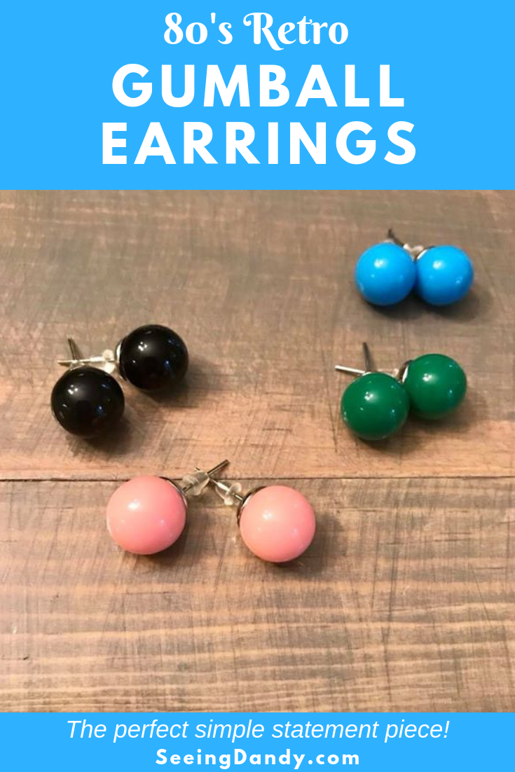 80's fashion gumball earrings.