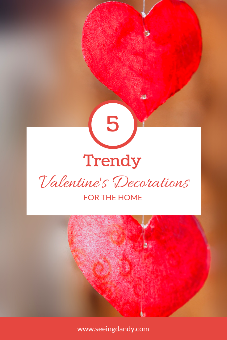 5 trendy Valentine's Day decorations for the home.
