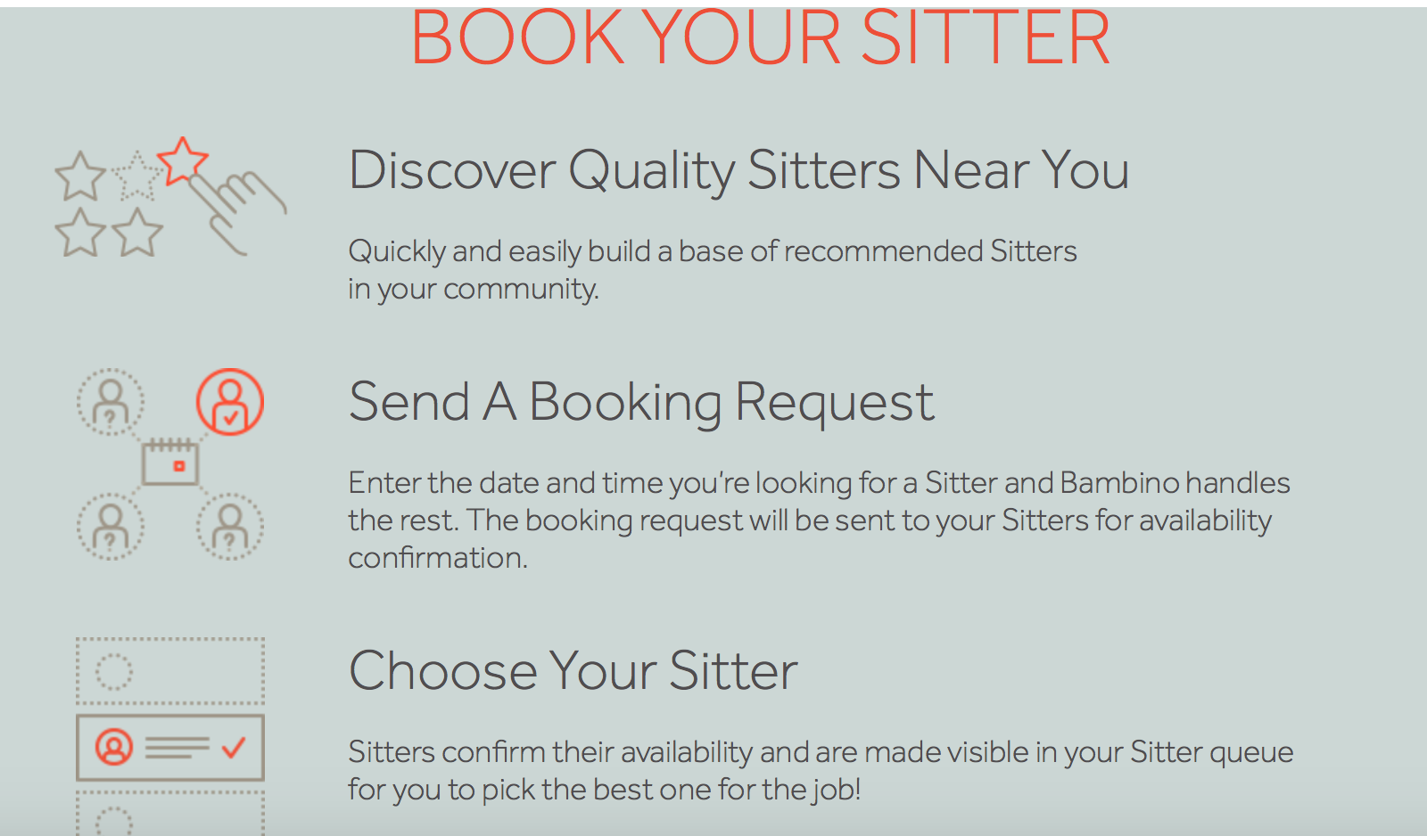 Easy way to book reliable babysitters.