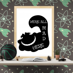 We're all mad Disney inspired art print