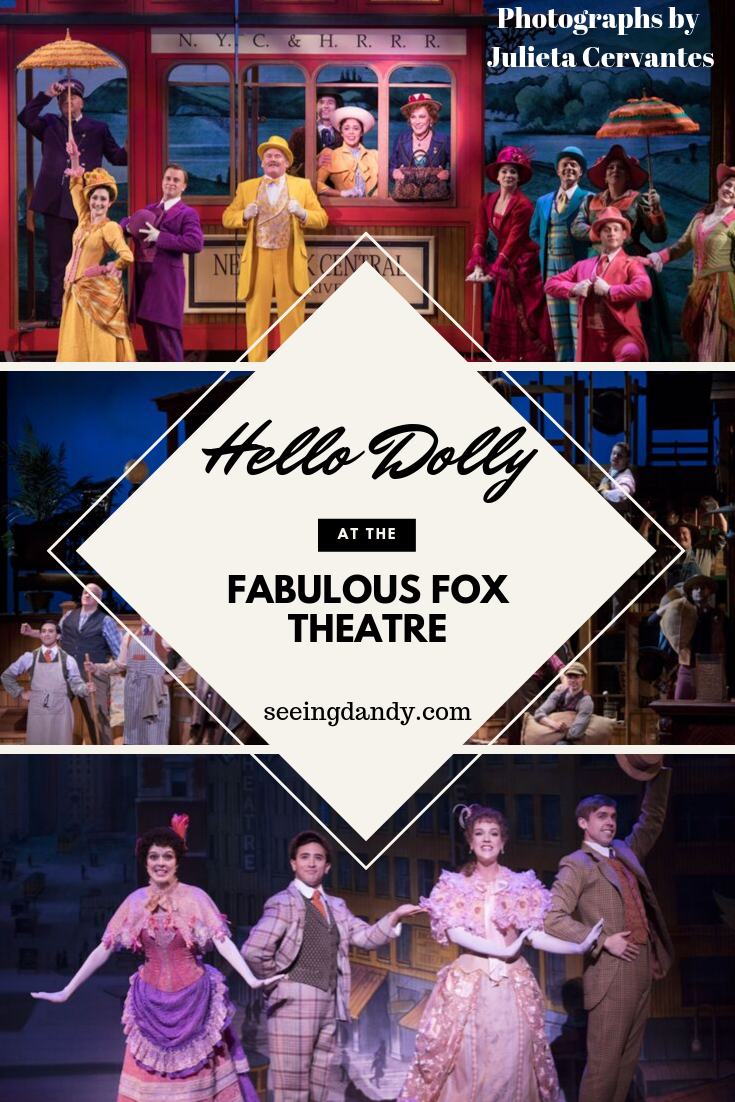 Hello Dolly at the Fabulous Fox Theatre.