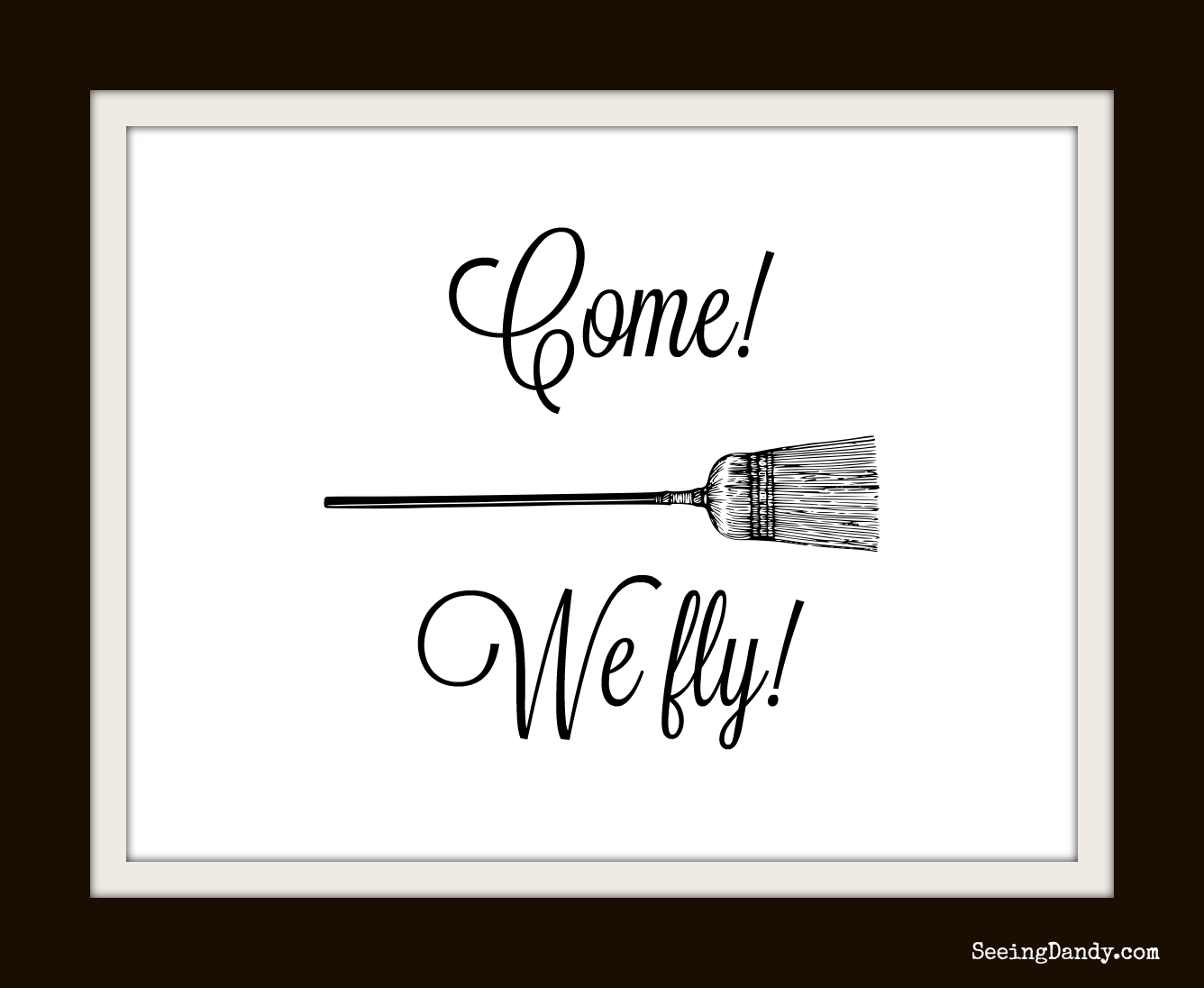 Come! We fly! Hocus Pocus broom printable with black picture frame.