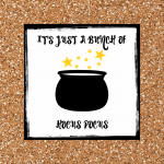 It's Just A Bunch Of Hocus Pocus Free Printable