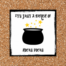 It's Just A Bunch Of Hocus Pocus Halloween printable.