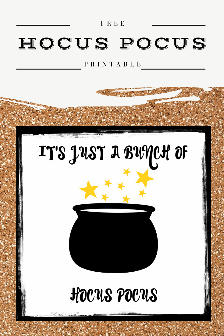 Easy DIY It's Just A Bunch Of Hocus Pocus Halloween free printable.