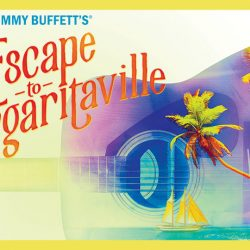 Win Fabulous Fox Tickets for Escape to Margaritaville