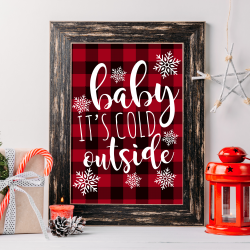 Rustic farmhouse frame with Baby It's Cold Outside buffalo check Christmas print.