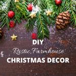 DIY Rustic Farmhouse Christmas Decor