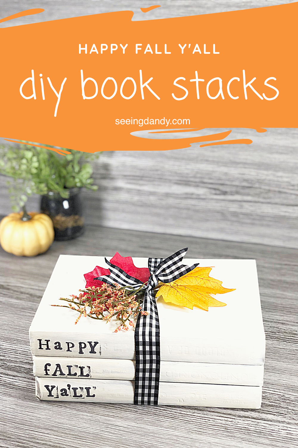 easy diy stamped book stacks, fall decor, fall decorating, happy fall yall, fall leaves, yellow pumpkin, farmhouse style