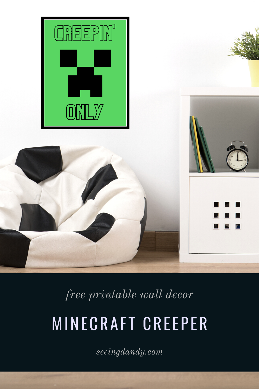 minecraft creeper printable, minecraft bedroom decor, minecraft poster, creepin only, free printable wall print, minecraft decorations, boys room, video gaming room, soccer bean bag chair, kids bedroom decorating, minecraft decor ideas