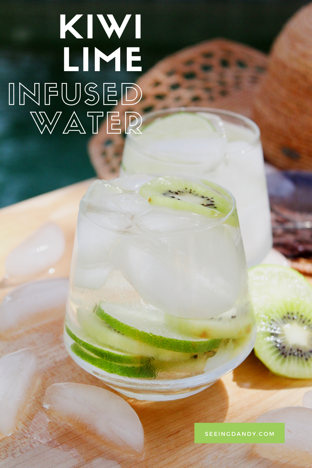 kiwi lime infused water, infused water recipes, summer recipes, poolside, patio drink, summer sun hat, sunglasses, melting ice
